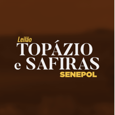 LEILÃO TOPÁZIO E SAFIRAS  SENEPOL