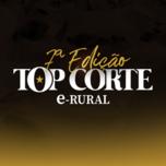 TOP CORTE ERURAL 7º EDIÇÃO