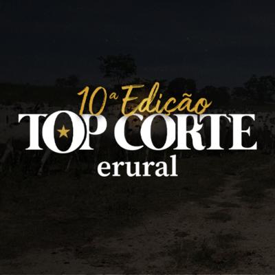 TOP CORTE ERURAL - 10ª EDIÇÃO