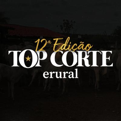 TOP CORTE ERURAL - 12ª EDIÇÃO
